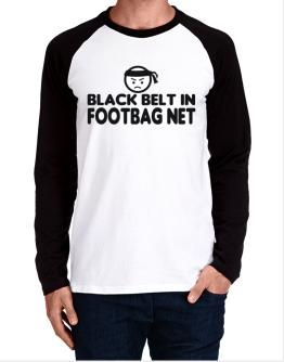 Black Belt In Footbag Net Long-sleeve Raglan T-Shirt