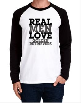 Real Men Love Golden Retrievers Long-sleeve Raglan T-Shirt