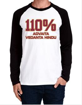 110% Advaita Vedanta Hindu Long-sleeve Raglan T-Shirt