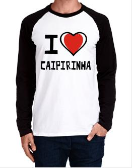 I Love Caipirinha Long-sleeve Raglan T-Shirt
