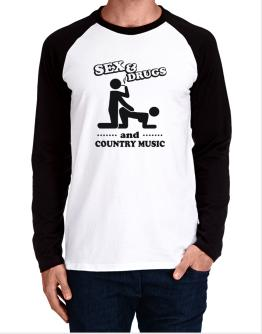 Sex & Drugs And Country Music Long-sleeve Raglan T-Shirt