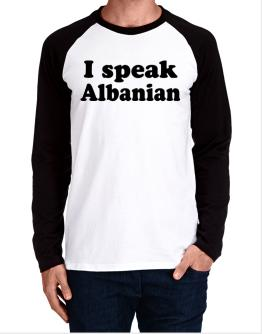 I Speak Albanian Long-sleeve Raglan T-Shirt