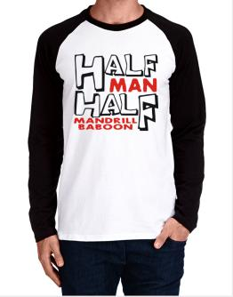 Half Man , Half Mandrill Baboon Long-sleeve Raglan T-Shirt