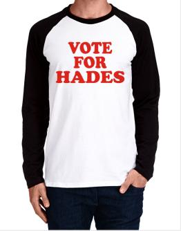 Vote For Hades Long-sleeve Raglan T-Shirt