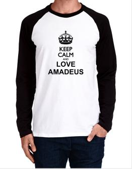 Keep calm and love Amadeus Long-sleeve Raglan T-Shirt