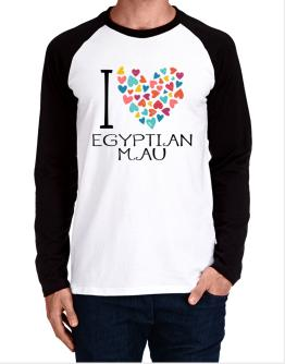 I love Egyptian Mau colorful hearts Long-sleeve Raglan T-Shirt