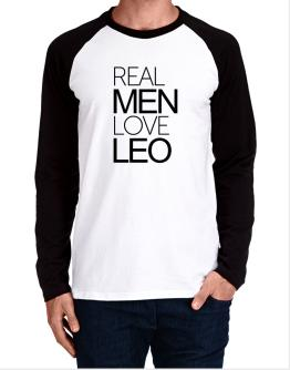 Real men love Leo Long-sleeve Raglan T-Shirt