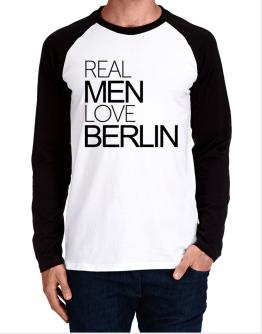 Real men love Berlin Long-sleeve Raglan T-Shirt