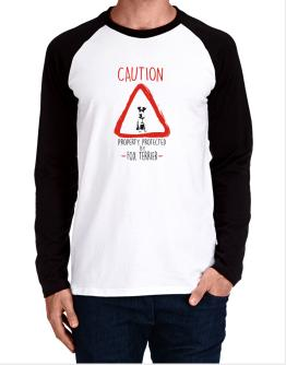 Caution property protected by Fox Terrier 2 Long-sleeve Raglan T-Shirt