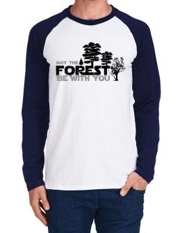May the forest be with you Long-sleeve Raglan T-Shirt