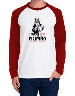 I Want You To Speak Filipino Or Get Out! Long-sleeve Raglan T-Shirt