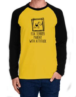 Fox Terrier parent with attitude 2 Long-sleeve Raglan T-Shirt