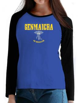 Genmaicha Is Health T-Shirt - Raglan Long Sleeve-Womens