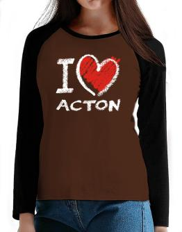 I love Acton chalk style T-Shirt - Raglan Long Sleeve-Womens