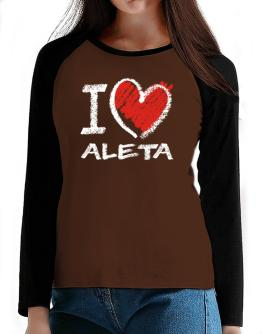 I love Aleta chalk style T-Shirt - Raglan Long Sleeve-Womens