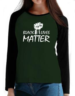 Black lives matter T-Shirt - Raglan Long Sleeve-Womens