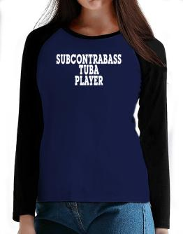 Subcontrabass Tuba Player - Simple T-Shirt - Raglan Long Sleeve-Womens