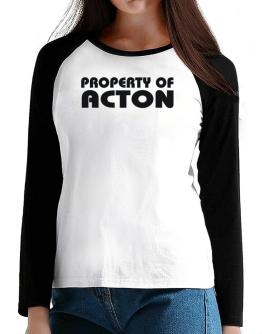 """ Property of Acton "" T-Shirt - Raglan Long Sleeve-Womens"