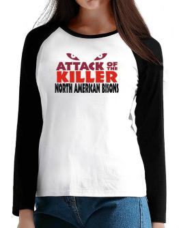 Attack Of The Killer North American Bisons T-Shirt - Raglan Long Sleeve-Womens