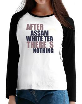 After Assam White Tea There