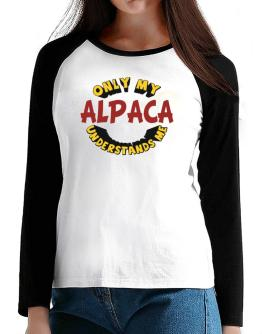 Only My Alpaca Understands Me T-Shirt - Raglan Long Sleeve-Womens