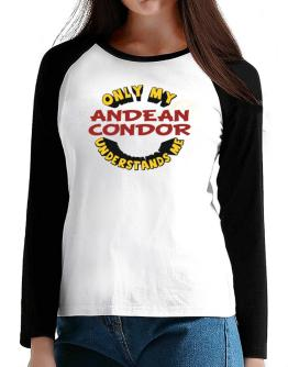Only My Andean Condor Understands Me T-Shirt - Raglan Long Sleeve-Womens