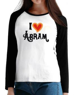 I Love Abram T-Shirt - Raglan Long Sleeve-Womens