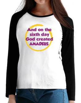 And On The Sixth Day God Created Amadeus T-Shirt - Raglan Long Sleeve-Womens