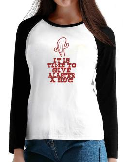 It Is Time To Give Alaster A Hug T-Shirt - Raglan Long Sleeve-Womens