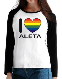 I Love Aleta - Rainbow Heart T-Shirt - Raglan Long Sleeve-Womens