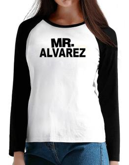 Mr. Alvarez T-Shirt - Raglan Long Sleeve-Womens