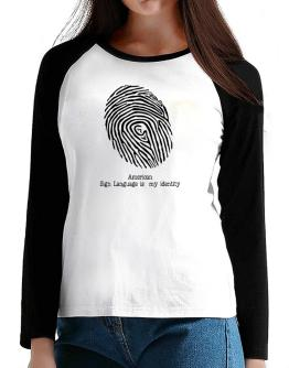 American Sign Language Is My Identity T-Shirt - Raglan Long Sleeve-Womens