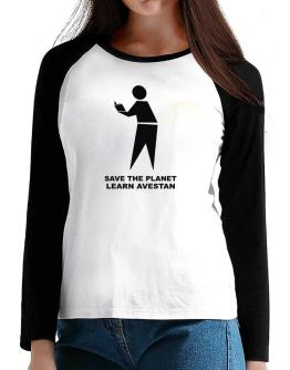 Save The Planet Learn Avestan T-Shirt - Raglan Long Sleeve-Womens