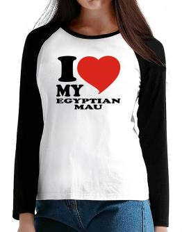I Love My Egyptian Mau T-Shirt - Raglan Long Sleeve-Womens