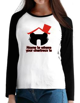 Home Is Where Chartreux Is T-Shirt - Raglan Long Sleeve-Womens