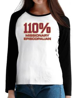 110% Missionary Episcopalian T-Shirt - Raglan Long Sleeve-Womens