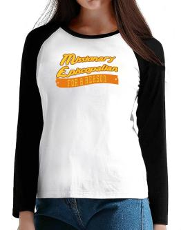 Missionary Episcopalian For A Reason T-Shirt - Raglan Long Sleeve-Womens