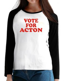 Vote For Acton T-Shirt - Raglan Long Sleeve-Womens