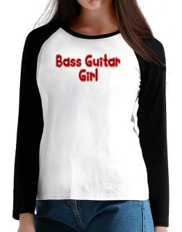 Bass Guitar Girl T-Shirt - Raglan Long Sleeve-Womens