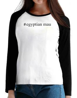 #Egyptian Mau - Hashtag T-Shirt - Raglan Long Sleeve-Womens