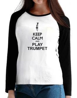 Keep calm and play Trumpet - silhouette T-Shirt - Raglan Long Sleeve-Womens