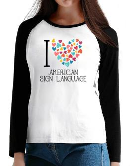 I love American Sign Language colorful hearts T-Shirt - Raglan Long Sleeve-Womens