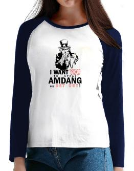 I Want You To Speak Amdang Or Get Out! T-Shirt - Raglan Long Sleeve-Womens