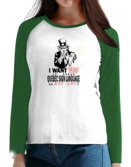 I Want You To Speak Quebec Sign Language Or Get Out! T-Shirt - Raglan Long Sleeve-Womens