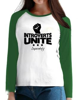 Introverts Unite Separately T-Shirt - Raglan Long Sleeve-Womens