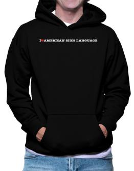 I Love American Sign Language Hoodie