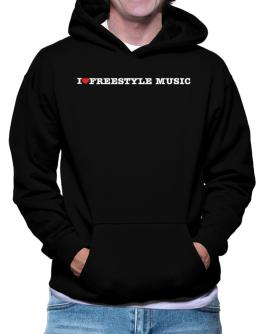 I Love Freestyle Music Hoodie
