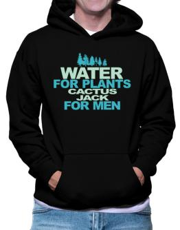 Water For Plants, Cactus Jack For Men Hoodie