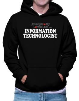 Everybody Loves An Information Technologist Hoodie