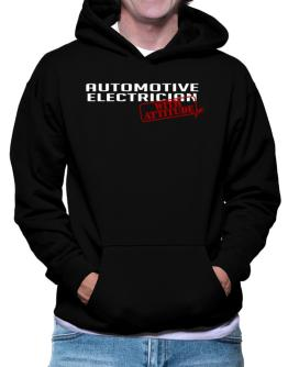 Automotive Electrician With Attitude Hoodie
